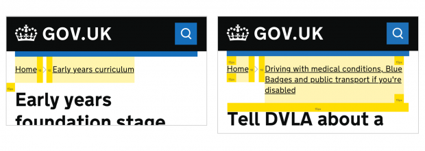Two examples of breadcrumbs on GOV.UK pages, showing the spacing around the page breadcrumbs and other page elements. The first example says 'Home' then 'Early years curriculum'. The second example says 'Home' then 'Driving with medical conditions, Blue Badges and public transport if you're disabled'.