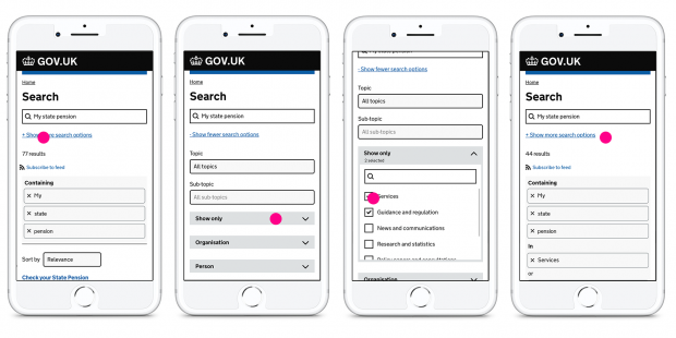 Four smartphones showing different parts of the GOV.UK search journey before the changes. First screen shows a user searching for 'my state pension' and selecting 'show more search options'. The second screenshot shows a user selecting to open a filter called 'show only'. The third screenshot shows the options under 'show only': 'services', 'guidance and regulation', 'news and communications', 'research and statistics'. The user selects 'services' and 'guidance and regulation'. The forth screenshot shows the user selecting 'show fewer search options' and showing the options the user has chosen.