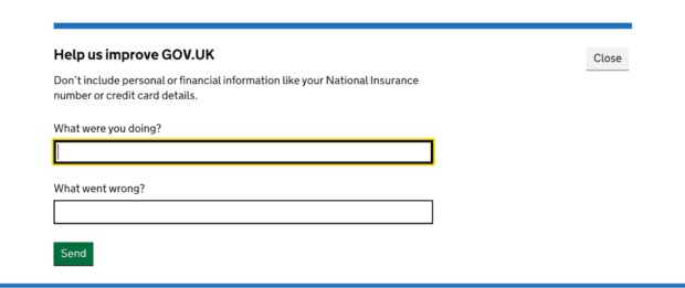 Screenshot of GOV.UK where users are encouraged to tell us what they were doing and what went wrong, without including personal or financial information.